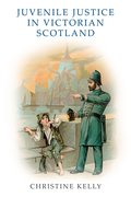 Cover for Juvenile Justice in Victorian Scotland