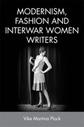 Cover for Modernism, Fashion and Interwar Women Writers
