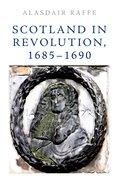 Cover for Scotland in Revolution, 1685-1690