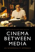 Cover for Cinema Between Media - 9781474429016