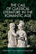 Cover for The Call of Classical Literature in the Romantic Age