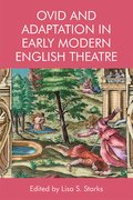 Cover for Ovid and Adaptation in Early Modern English Theatre