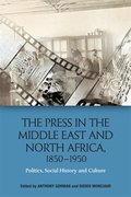 Cover for The Press in the Middle East and North Africa, 1850-1950