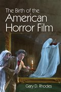 Cover for The Birth of the American Horror Film