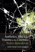 Cover for Aesthetics, Ethics and Trauma in the Cinema of Pedro Almodóvar