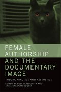 Cover for Female Authorship and the Documentary Image