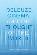 Cover for Deleuze, Cinema and the Thought of the World