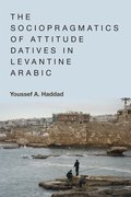 Cover for The Sociopragmatics of Attitude Datives in Levantine Arabic