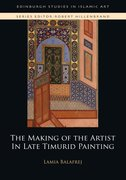 Cover for The Making of the Artist in Late Timurid Painting