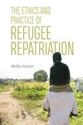 Cover for The Ethics and Practice of Refugee Repatriation