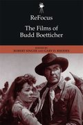 Cover for ReFocus: The Films of Budd Boetticher