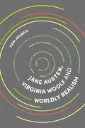 Cover for Jane Austen, Virginia Woolf and Worldly Realism