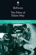 Cover for ReFocus: The Films of Elaine May