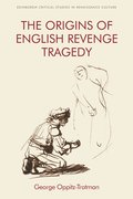 Cover for The Origins of English Revenge Tragedy