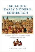 Cover for Building Early Modern Edinburgh