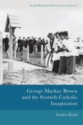 Cover for George Mackay Brown and the Scottish Catholic Imagination