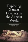 Cover for Exploring Gender Diversity in the Ancient World