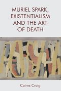 Cover for Muriel Spark, Existentialism and The Art of Death