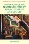 Cover for Italian Politics and Nineteenth-Century British Literature and Culture