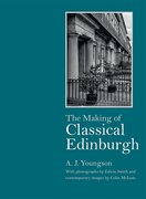 Cover for The Making of Classical Edinburgh