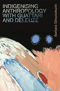 Cover for Indigenising Anthropology with Guattari and Deleuze