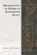 Cover for Archaeology of Empire in Achaemenid Egypt