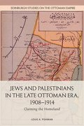 Cover for Jews and Palestinians in the Late Ottoman Era, 1908-1914