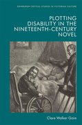 Cover for Plotting Disability in the Nineteenth-Century Novel