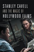 Cover for Stanley Cavell and the Magic of Hollywood Films