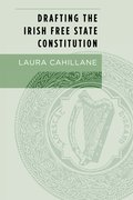 Cover for Drafting the Irish Free State Constitution