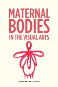 Cover for Maternal bodies in the visual arts