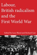 Cover for Labour, British radicalism and the First World War