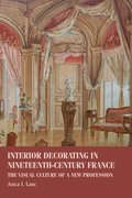 Cover for Interior decorating in nineteenth-century France