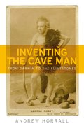 Cover for Inventing the Cave Man