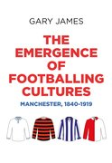 Cover for The emergence of footballing cultures