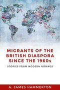 Cover for Migrants of the British Diaspora Since the 1960s - 9781526116574
