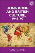 Cover for Hong Kong and British culture, 1945-97