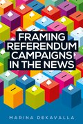 Cover for Framing referendum campaigns in the news