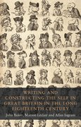 Cover for Writing and constructing the self in Great Britain in the long eighteenth century