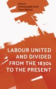 Cover for Labour united and divided from the 1830s to the present