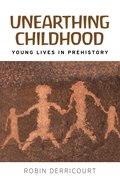 Cover for Unearthing childhood - 9781526128089