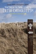 Cover for Tracing the Cultural Legacy of Irish Catholicism