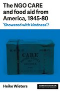 Cover for The NGO Care and Food Aid from America 1945-80