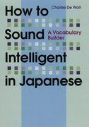 Cover for How to Sound Intelligent in Japanese