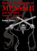 Cover for Sword Techniques of Musashi and the Other Samurai Masters