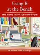 Cover for Using R at the Bench: Step-by-Step Data Analytics for Biologists