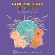 Cover for Gene Machines Coloring Book (Enjoy Your Cells Color and Learn Series Book 4)