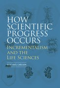 Cover for How Scientific Progress Occurs: Incrementalism and the Life Sciences