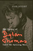 Cover for The Poetry of Dylan Thomas