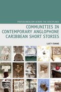 Cover for Communities in Contemporary Anglophone Caribbean Short Stories